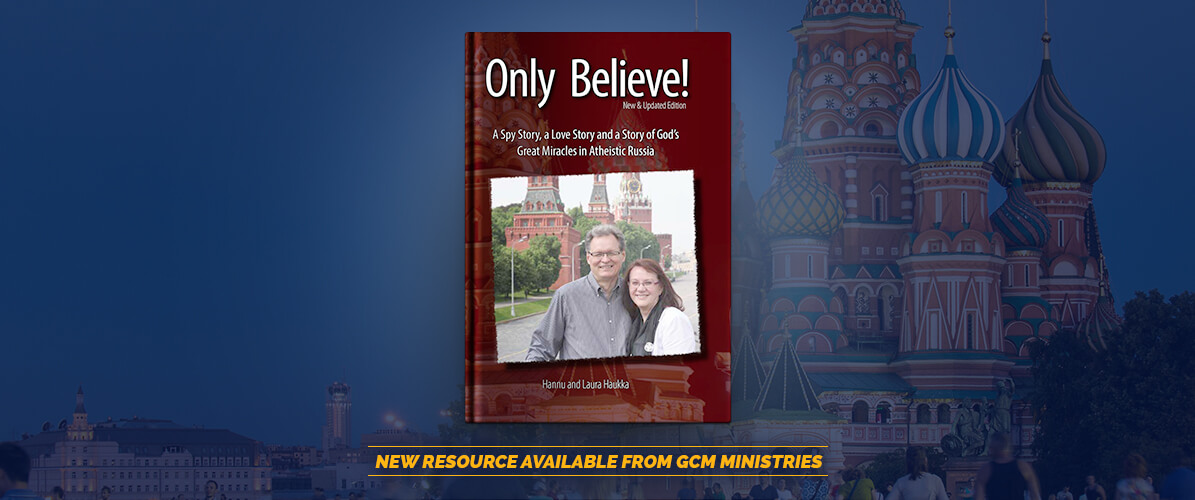 New Resource Available From GCM Ministries - Part 1 of the book Only Believe!
